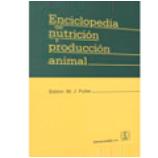 ENCICLOPEDIA DE NUTRICION Y PRODUCCION ANIMAL