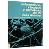 ENFERMEDADES INFECCIOSAS y PARASITARIAS DE LAS AVES SILVESTRES