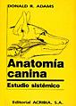 ANATOMIA CANINA. ESTUDIO SISTEMICO
