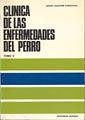 CLINICA DE LAS ENFERMEDADES DEL PERRO. TOMO I