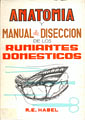ANATOMIA Y MANUAL DE DISECCIÓN DE LOS RUMIANTES DOMESTICOS